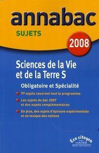Sciences de la vie et de la terre Terminale S sujets 2008 - Jean-Claude Hervé - Livre