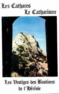 Les cathares, le catharisme, les vestiges des bastions de l'hérésie - Robert Baraybar - Livre