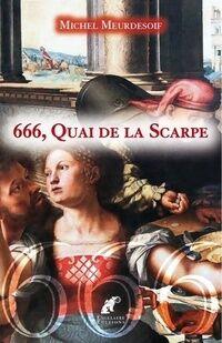 666, quai de la Scarpe - Michel Meurdesoif - Livre