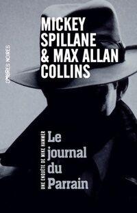 Le journal du parrain - Mickey Spillane - Livre