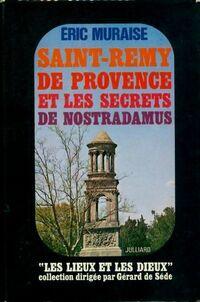 Saint-Rémy de Provence et les secrets de Nostradamus - Eric Muraise - Livre