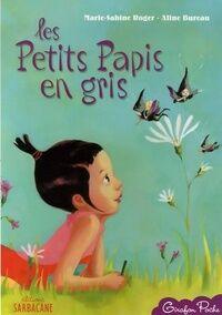 Les petits papis en gris - Marie-Sabine Roger - Livre
