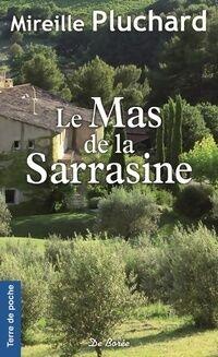Le mas de la sarrasine - Mireille Pluchard - Livre