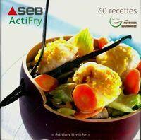 Seb actifry 60 recettes édition limitée - Collectif - Livre