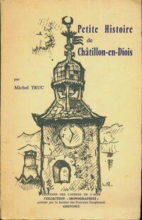 Petite histoire de Châtillon-en-Diois - Michel Truc - Livre