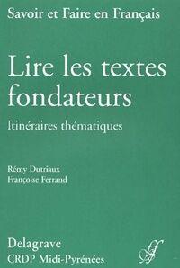 Lire les textes fondateurs. Itinéraires thématiques - Rémy Dutriaux - Livre