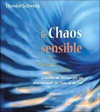 Le chaos sensible - Théodore Schwenk - Livre