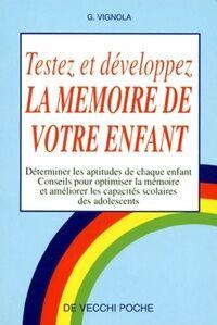 Testez et développez la mémoire de votre enfant - G. Vignola - Livre
