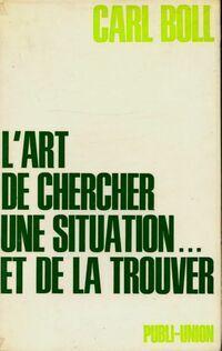 ART L'art de chercher une situation... Et de la trouver - Carl Boll - Livre