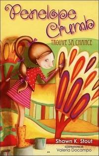 Pénélope Crumb Tome III : Trouve sa chance - Shawn K. Stout - Livre