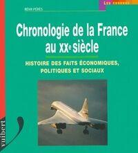 Chronologie de la France au XXe siècle - Rémi Pérès - Livre