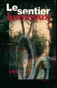 Le sentier lumineux - Andria Costa - Livre