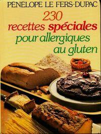 230 recettes allergies au gluten - Pénélope Le Fers-Dupac - Livre