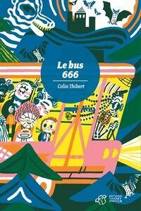 Le bus 666 - Colin Thibert - Livre