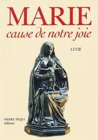 Marie cause de notre joie - Soeur Lucia - Livre