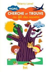 Mini cherche et trouve au fil des saisons - Thierry Laval - Livre