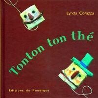 Tonton ton thé - Lynda Corazza - Livre