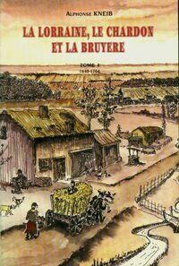 La Lorraine le charbon et la bruyère : 1640 à 1704 - Alphonse Kneib - Livre