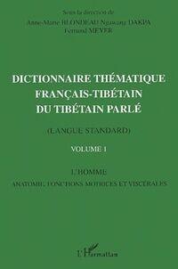 Dictionnaire thématique français-tibétain du tibétain parlé Volume I - Anne-Marie Blondeau - Livre