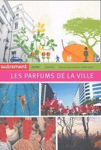 Les parfums de la ville - Michel Da Costa Goncalves - Livre