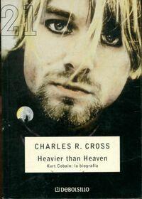 Heavier than heaven : Kurt Cobain la biografia - Charles Cross - Livre