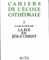 La foi en Jésus christ - Armelle De La Tribouille - Livre