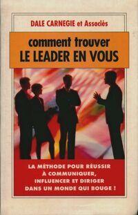 Comment trouver le leader en vous - Dale Carnegie - Livre