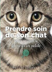 Prendre soin de son chat sans se mettre les nerfs en pelote - Isabelle Collin - Livre