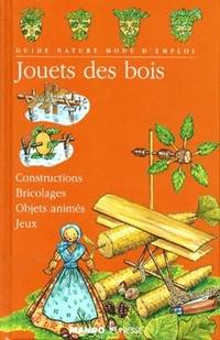Jouets des bois. Constructions, bricolages, objets animés, jeux - Claire Lhermey - Livre