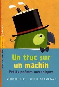 Un truc sur un machin - Bernard Friot - Livre