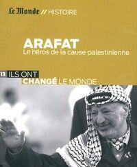 Arafat. Le héros de la cause palestinienne - Frédéric Fritscher - Livre