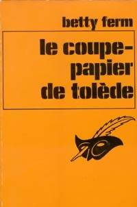 Le coupe-papier de Tolède - Betty Ferm - Livre