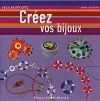 Créez vos bijoux - Gill Clément - Livre