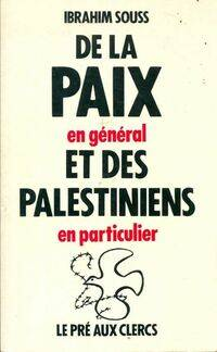 De la paix en général et des palestiniens en particulier - Ibrahim Souss - Livre