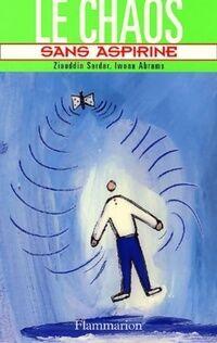Le chaos sans aspirine - Ziauddin Sardar - Livre