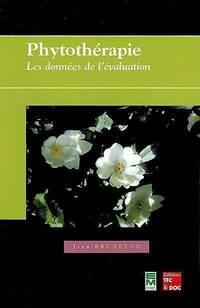Phytothérapie. Les données de l'évaluation - Jean Bruneton - Livre