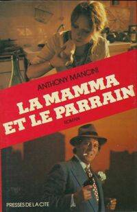 La mamma et le parrain - Anthony Mancini - Livre