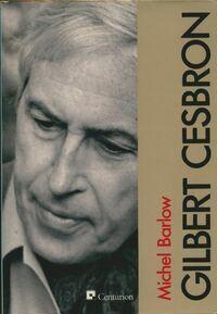 La foi de Gilbert Cesbron - Michel Barlow - Livre