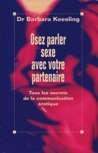 Oser parler sexe avec votre partenaire - Barbara Keesling - Livre
