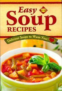 Easy soup recipes - Collectif - Livre
