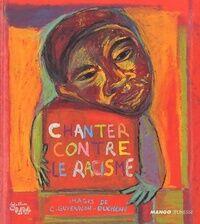 Chanter contre le racisme - Collectif - Livre