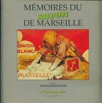 Mémoires du savon de Marseille - Patrick Boulanger - Livre