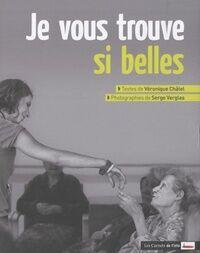 Je vous trouve si belles - Véronique Châtel - Livre