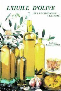 L'huile d'olive de la gastronomie à la santé - Colette Lecourt-Schoeller - Livre