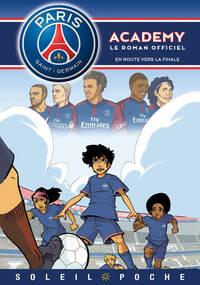 Paris Saint-Germain academy : En route vers la finale - Mariolle+Bento+Perdrolle - Livre