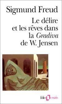 Le délire et les rêves dans la Gradiva de W. Jensen - Sigmund Freud - Livre
