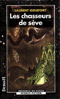 Les chasseurs de sève - Laurent Genefort - Livre