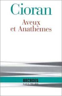 Aveux et anathèmes - Emil M. Cioran - Livre