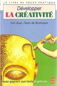 Développer la créativité - Pierre Berloquin - Livre