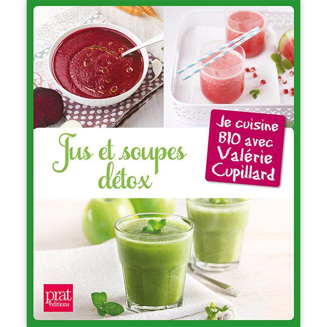 Divers Jus et soupes détox - Je cuisine BIO avec Valérie Cupillard